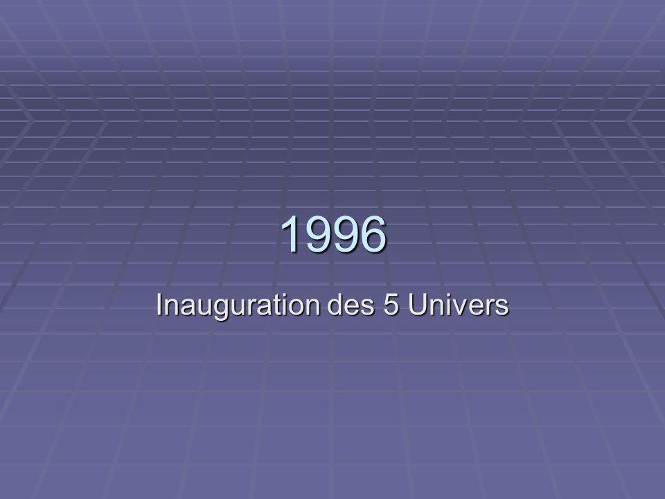 1996 Inauguration des 5 Univers