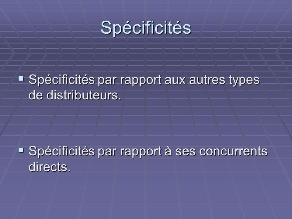Spécificités Spécificités par rapport aux autres types de distributeurs.