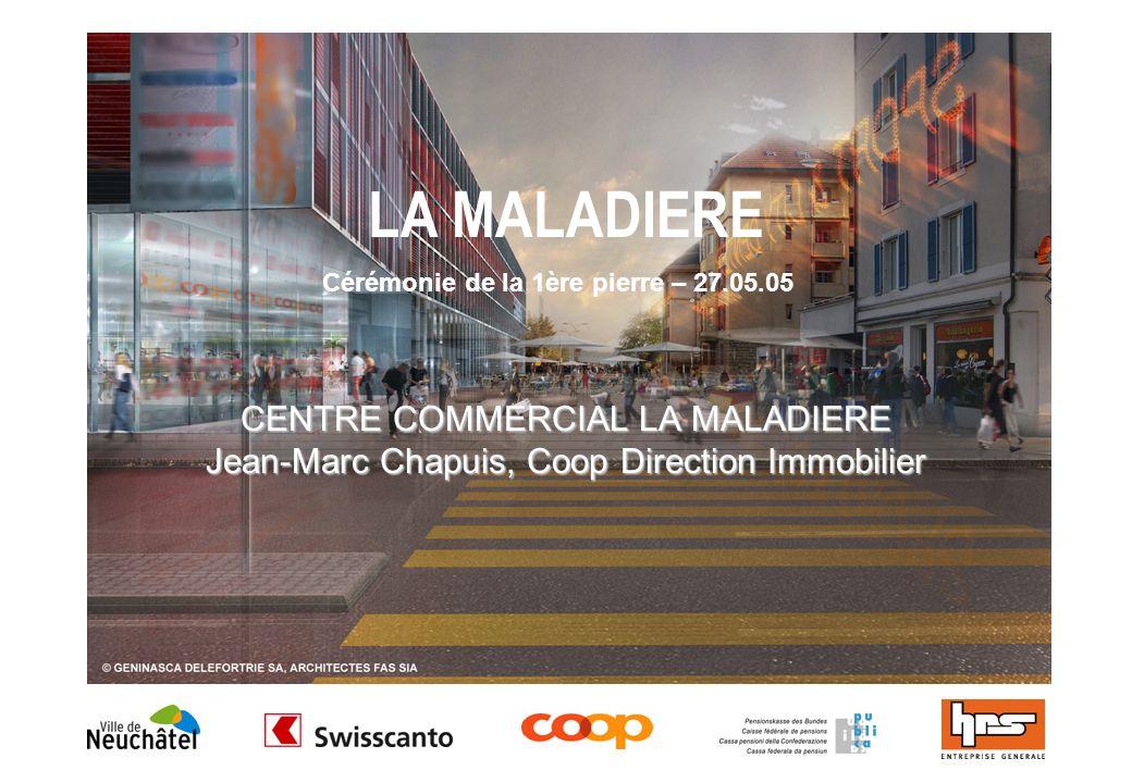 LA MALADIERE CENTRE COMMERCIAL LA MALADIERE Jean-Marc Chapuis, Coop Direction Immobilier Cérémonie de la 1ère pierre – 27.05.05