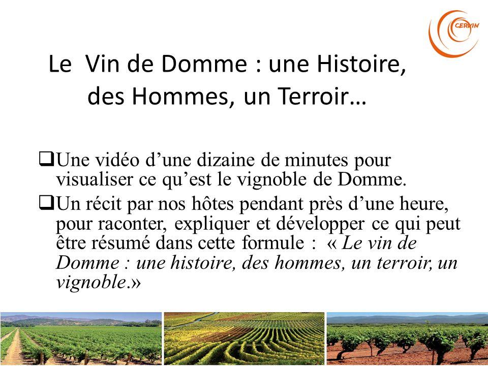 Le Vin de Domme : une Histoire, des Hommes, un Terroir… Une vidéo dune dizaine de minutes pour visualiser ce quest le vignoble de Domme. Un récit par