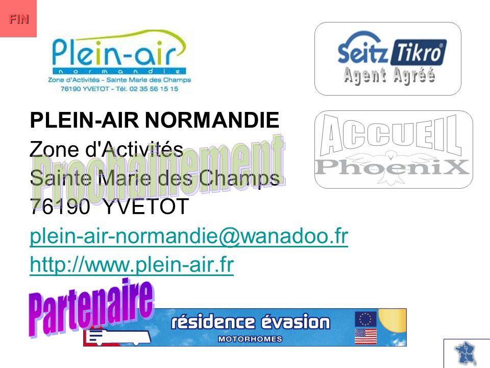 PLEIN-AIR NORMANDIE Zone d Activités Sainte Marie des Champs 76190 YVETOT plein-air-normandie@wanadoo.fr http://www.plein-air.fr FIN