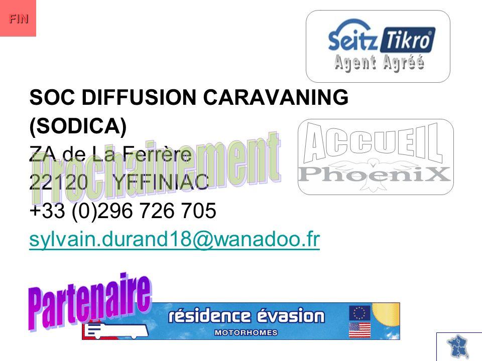 SOC DIFFUSION CARAVANING (SODICA) ZA de La Ferrère 22120 YFFINIAC +33 (0)296 726 705 sylvain.durand18@wanadoo.fr FIN