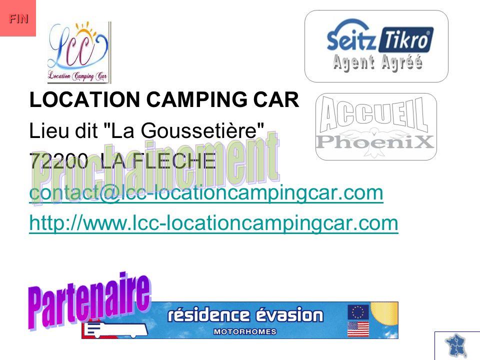 LOCATION CAMPING CAR Lieu dit La Goussetière 72200 LA FLECHE contact@lcc-locationcampingcar.com http://www.lcc-locationcampingcar.com FIN
