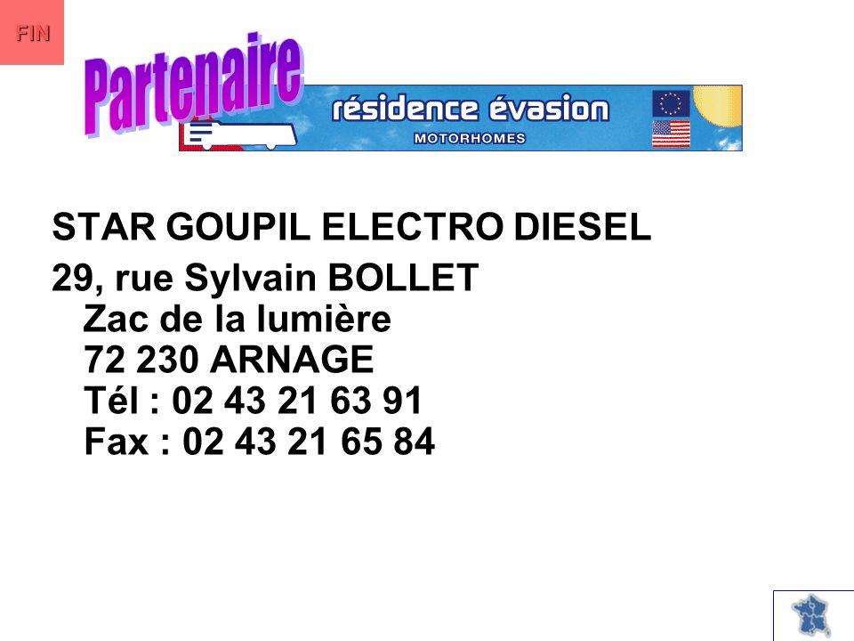 STAR GOUPIL ELECTRO DIESEL 29, rue Sylvain BOLLET Zac de la lumière 72 230 ARNAGE Tél : 02 43 21 63 91 Fax : 02 43 21 65 84 FIN