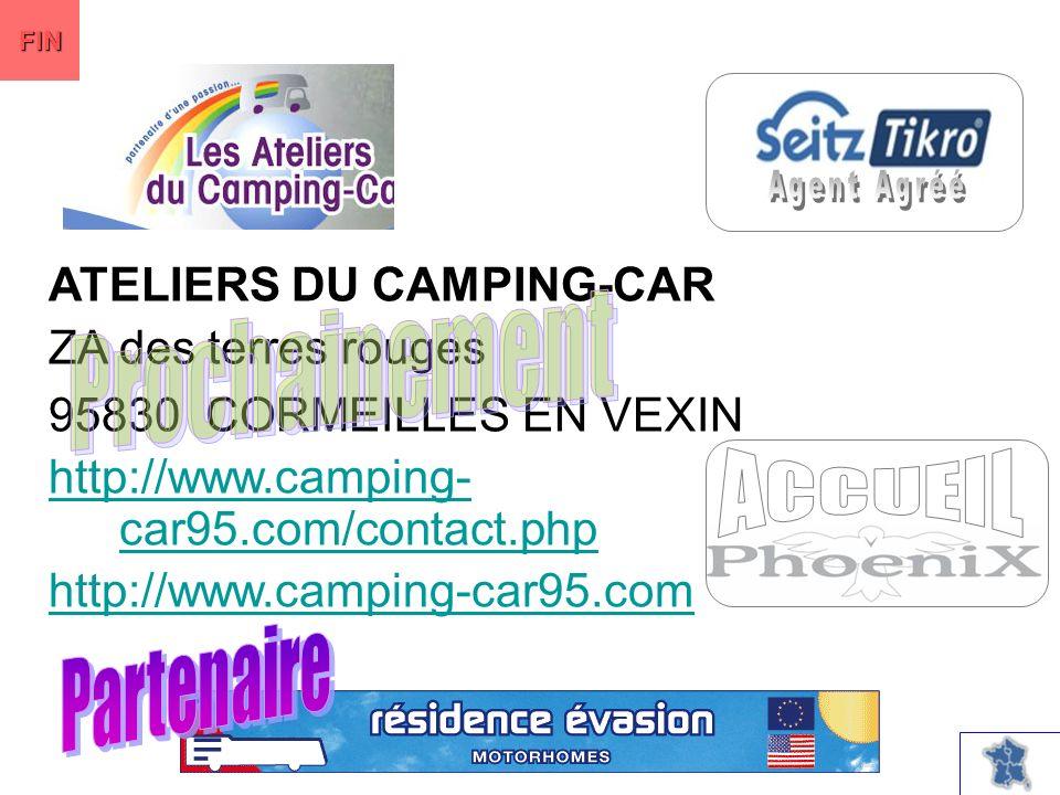 ATELIERS DU CAMPING-CAR ZA des terres rouges 95830 CORMEILLES EN VEXIN http://www.camping- car95.com/contact.php http://www.camping-car95.com FIN