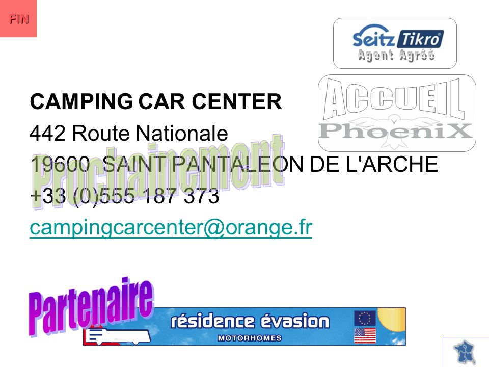 CAMPING CAR CENTER 442 Route Nationale SAINT PANTALEON DE L ARCHE +33 (0) FIN