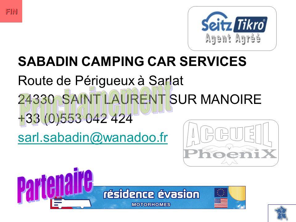 SABADIN CAMPING CAR SERVICES Route de Périgueux à Sarlat 24330 SAINT LAURENT SUR MANOIRE +33 (0)553 042 424 sarl.sabadin@wanadoo.fr FIN