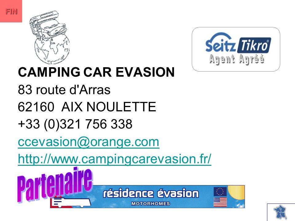 CAMPING CAR EVASION 83 route d Arras 62160 AIX NOULETTE +33 (0)321 756 338 ccevasion@orange.com http://www.campingcarevasion.fr/ FIN