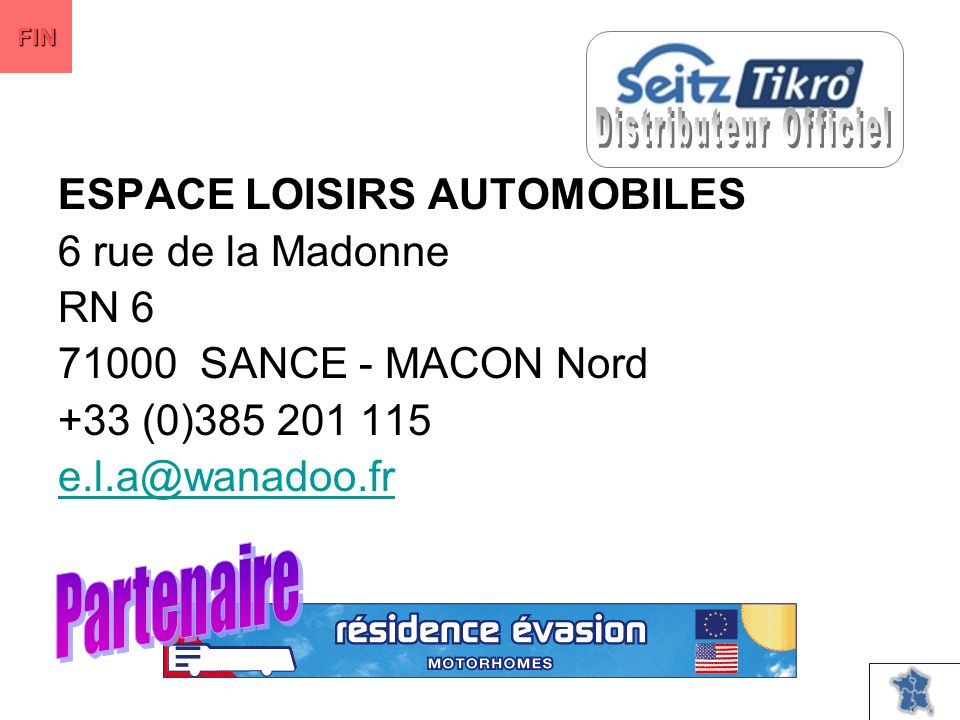 CAMPING CAR CENTER 442 Route Nationale 19600 SAINT PANTALEON DE L ARCHE +33 (0)555 187 373 campingcarcenter@orange.fr FIN