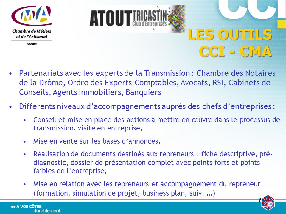 8 LES OUTILS CCI - CMA Partenariats avec les experts de la Transmission : Chambre des Notaires de la Drôme, Ordre des Experts-Comptables, Avocats, RSI