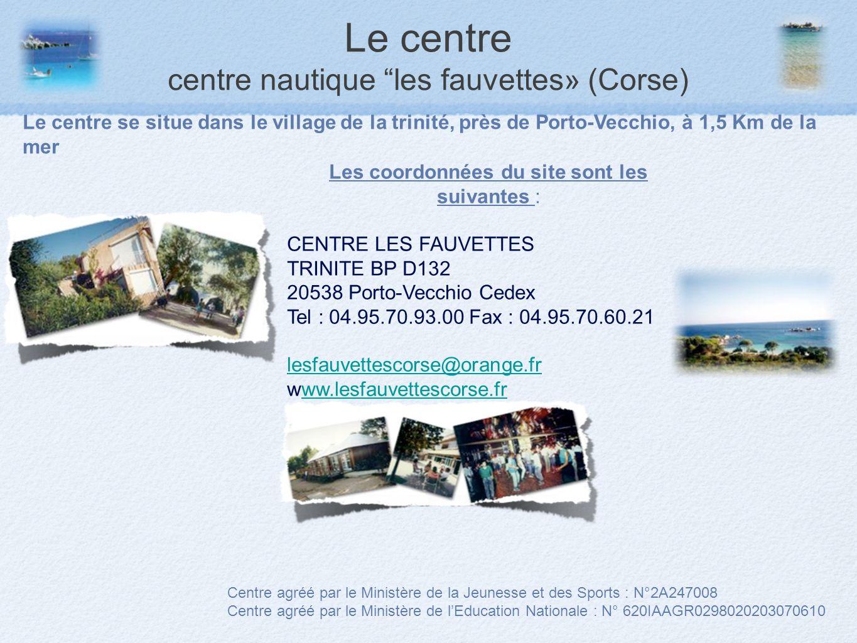 Le centre centre nautique les fauvettes» (Corse) Le centre se situe dans le village de la trinité, près de Porto-Vecchio, à 1,5 Km de la mer Les coord