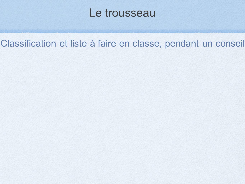 Le trousseau Classification et liste à faire en classe, pendant un conseil