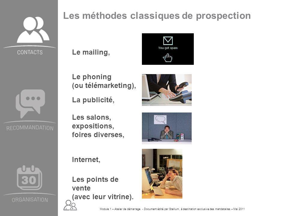 Module 1 – Atelier de démarrage - Document édité par Stellium, à destination exclusive des mandataires – Mai 2011 Les méthodes classiques de prospecti