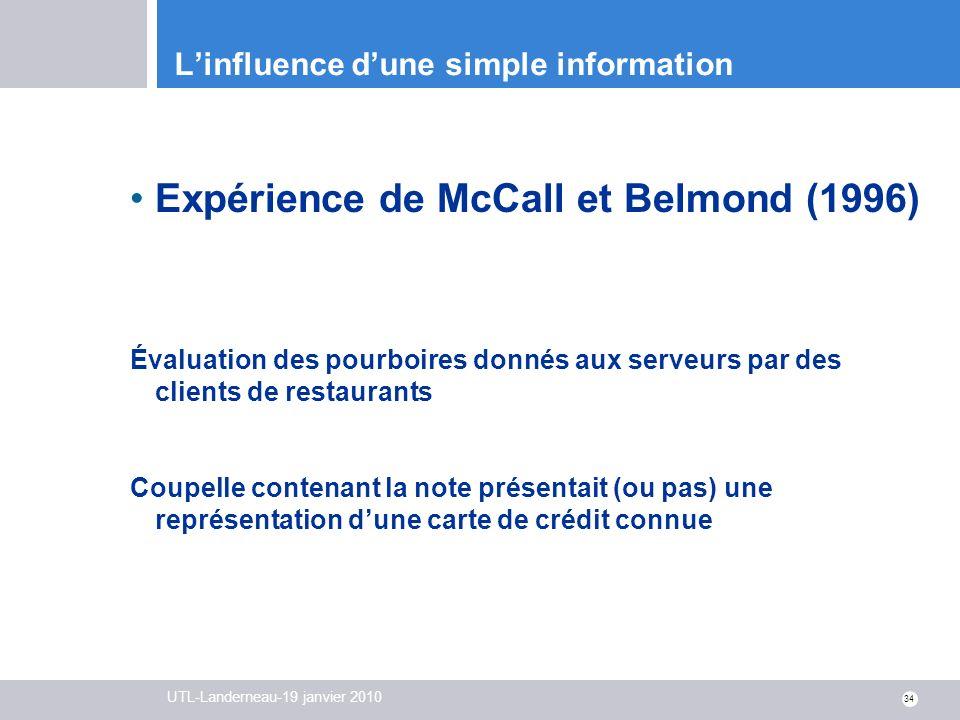 UTL-Landerneau-19 janvier 2010 34 Linfluence dune simple information Expérience de McCall et Belmond (1996) Évaluation des pourboires donnés aux serve