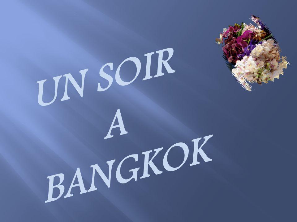 UN SOIR A BANGKOK