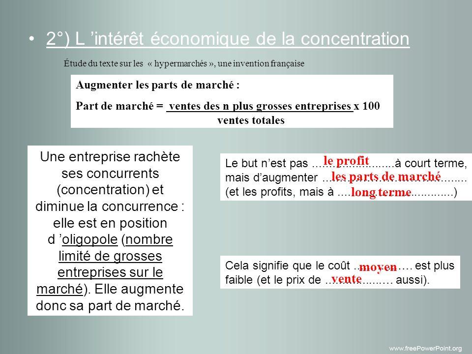 2°) L intérêt économique de la concentration Le but nest pas.........................à court terme, mais daugmenter.....……………………..........