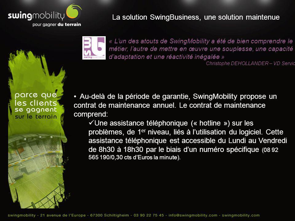La solution SwingBusiness, une solution maintenue « Lun des atouts de SwingMobility a été de bien comprendre le métier, lautre de mettre en œuvre une