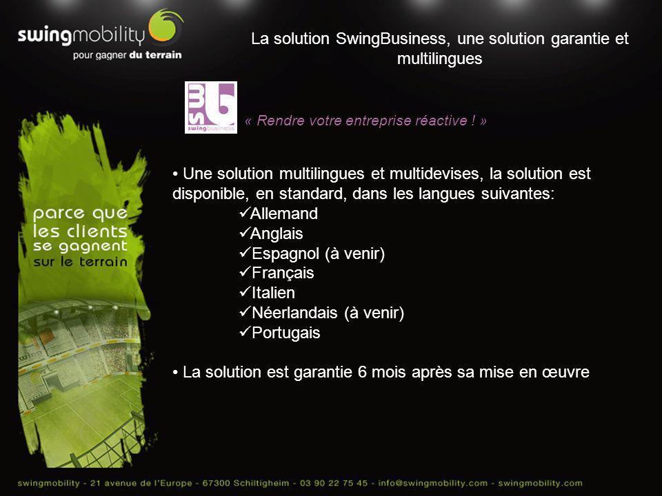 La solution SwingBusiness, une solution garantie et multilingues « Rendre votre entreprise réactive ! » Une solution multilingues et multidevises, la