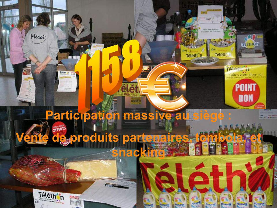 Participation massive au siège : Vente de produits partenaires, tombola, et snacking