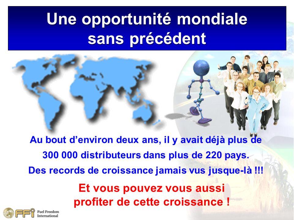 Une opportunité mondiale sans précédent Et vous pouvez vous aussi profiter de cette croissance ! Au bout denviron deux ans, il y avait déjà plus de 30