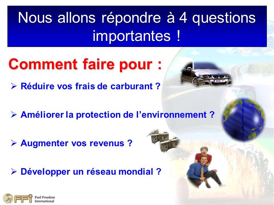 Nous allons répondre à 4 questions importantes ! Réduire vos frais de carburant ? Améliorer la protection de lenvironnement ? Augmenter vos revenus ?