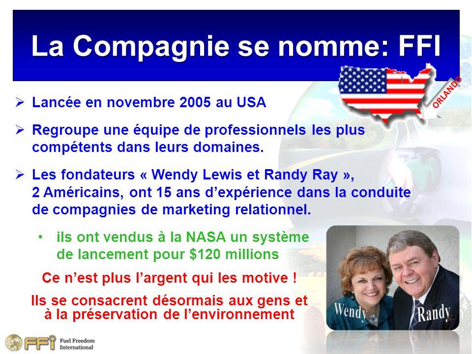 ORLANDO La Compagnie se nomme: FFI Lancée en novembre 2005 au USA Regroupe une équipe de professionnels les plus compétents dans leurs domaines. Les f