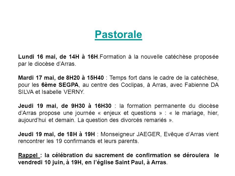 Pastorale Lundi 16 mai, de 14H à 16H.Formation à la nouvelle catéchèse proposée par le diocèse dArras. Mardi 17 mai, de 8H20 à 15H40 : Temps fort dans