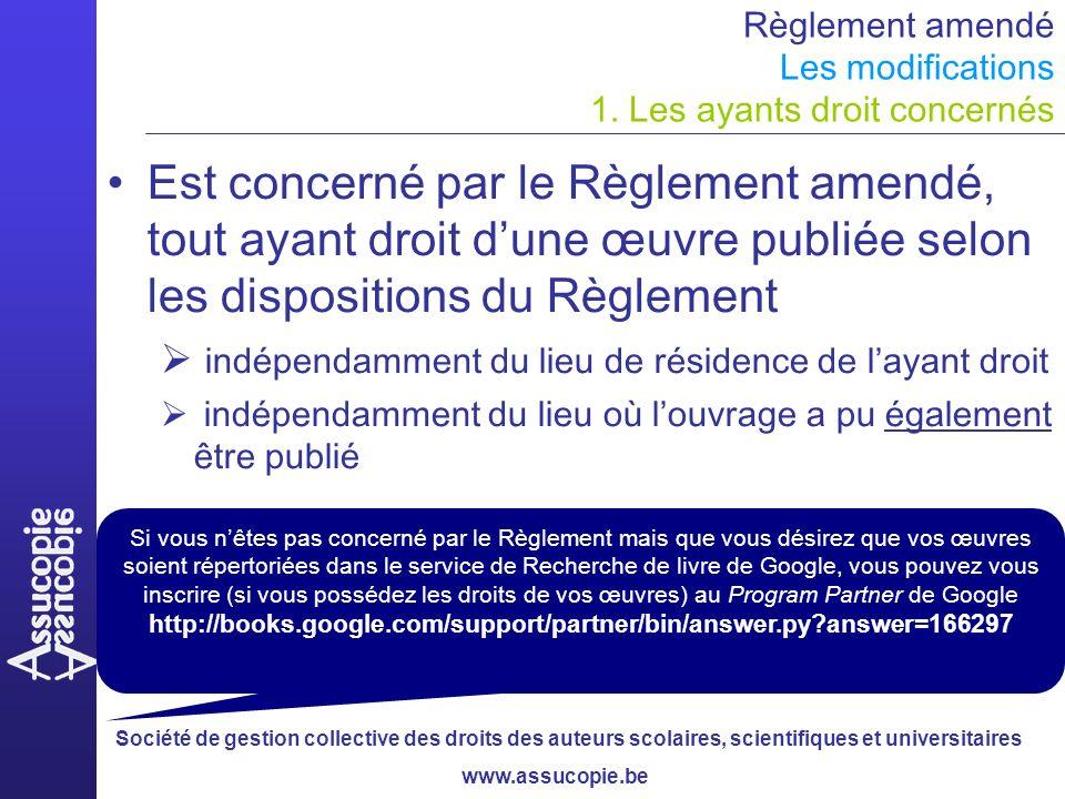 Société de gestion collective des droits des auteurs scolaires, scientifiques et universitaires www.assucopie.be Règlement amendé Les modifications 1.