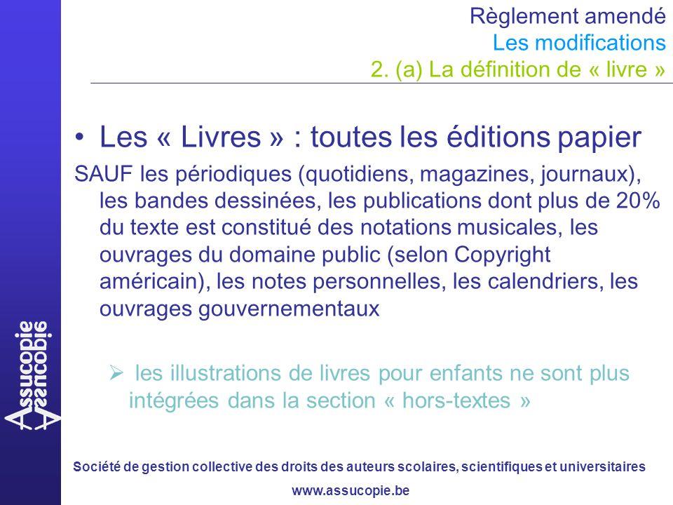 Société de gestion collective des droits des auteurs scolaires, scientifiques et universitaires www.assucopie.be Règlement amendé Les modifications 2.