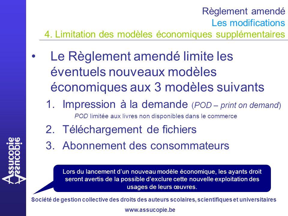 Société de gestion collective des droits des auteurs scolaires, scientifiques et universitaires www.assucopie.be Règlement amendé Les modifications 4.