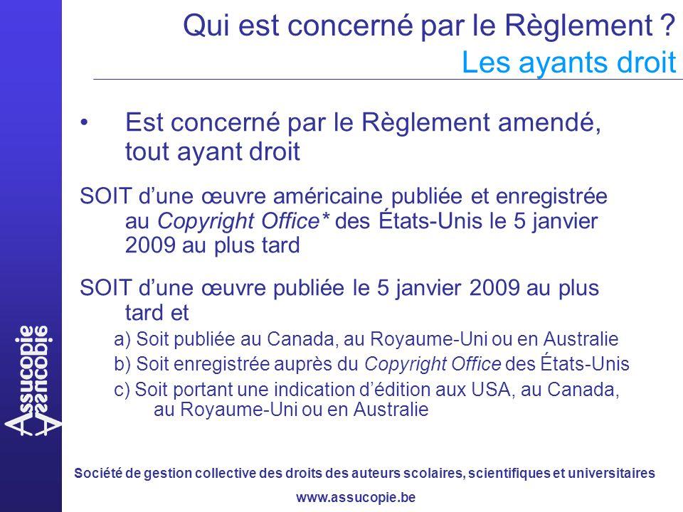 Société de gestion collective des droits des auteurs scolaires, scientifiques et universitaires www.assucopie.be Qui est concerné par le Règlement .
