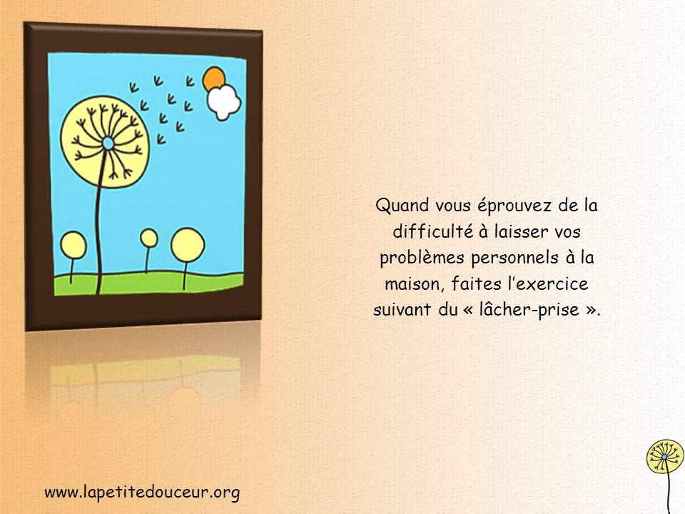 www.lapetitedouceur.org À différents moments de votre vie, il se peut que vous ayez vécu des moments très chargés sur le plan émotif, comme la mort dun être cher, un chagrin, une frayeur, une crise et linconnu.
