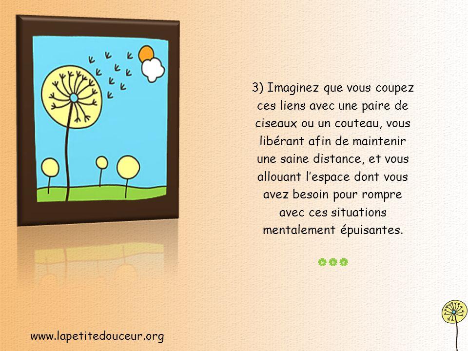 www.lapetitedouceur.org 2) Visualisez un fil imaginaire qui vous maintient attaché aux événements perturbants qui ont refait surface durant la journée et qui vous gardent bloqué là, émotivement.