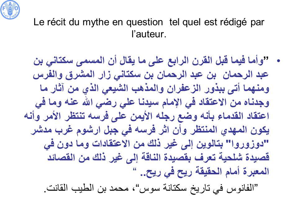 Le récit du mythe en question tel quel est rédigé par lauteur. وأما فيما قبل القرن الرابع على ما يقال أن المسمى سكتاني بن عبد الرحمان بن عبد الرحمان ب
