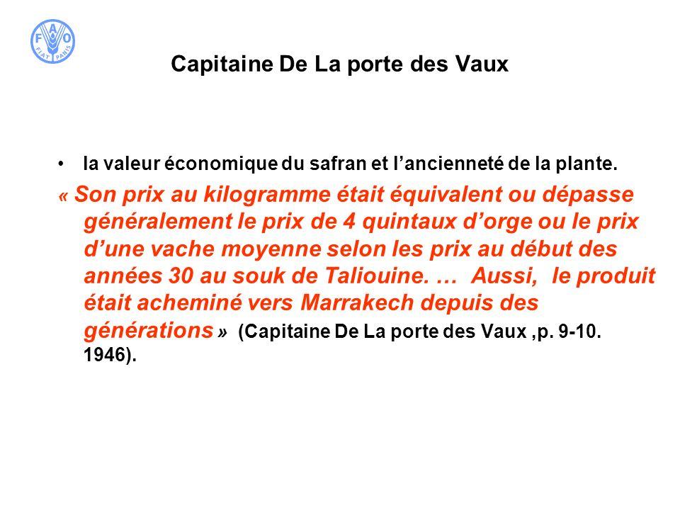 Capitaine De La porte des Vaux la valeur économique du safran et lancienneté de la plante. « Son prix au kilogramme était équivalent ou dépasse généra