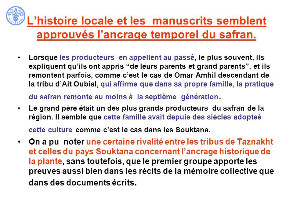 Lhistoire locale et les manuscrits semblent approuvés lancrage temporel du safran. Lorsque les producteurs en appellent au passé, le plus souvent, ils