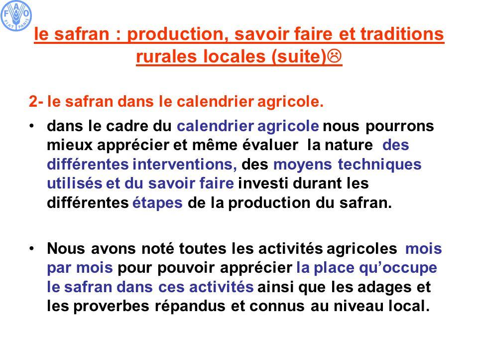 le safran : production, savoir faire et traditions rurales locales (suite) 2- le safran dans le calendrier agricole. dans le cadre du calendrier agric