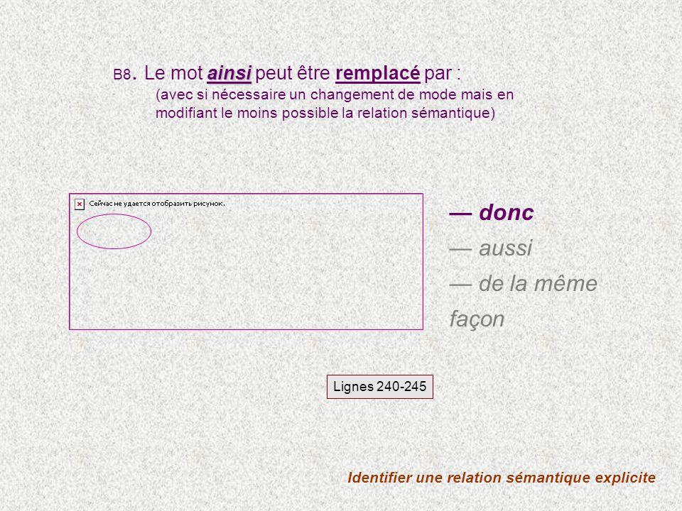 Identifier une relation sémantique explicite Lignes 240-245 ainsi B8.