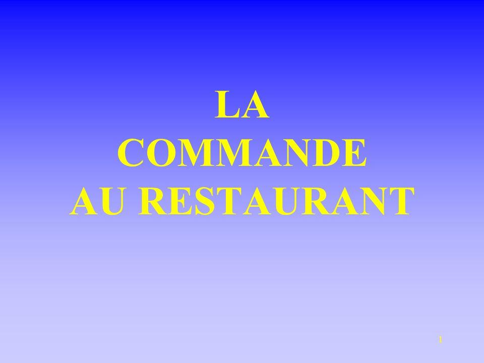 1 LA COMMANDE AU RESTAURANT