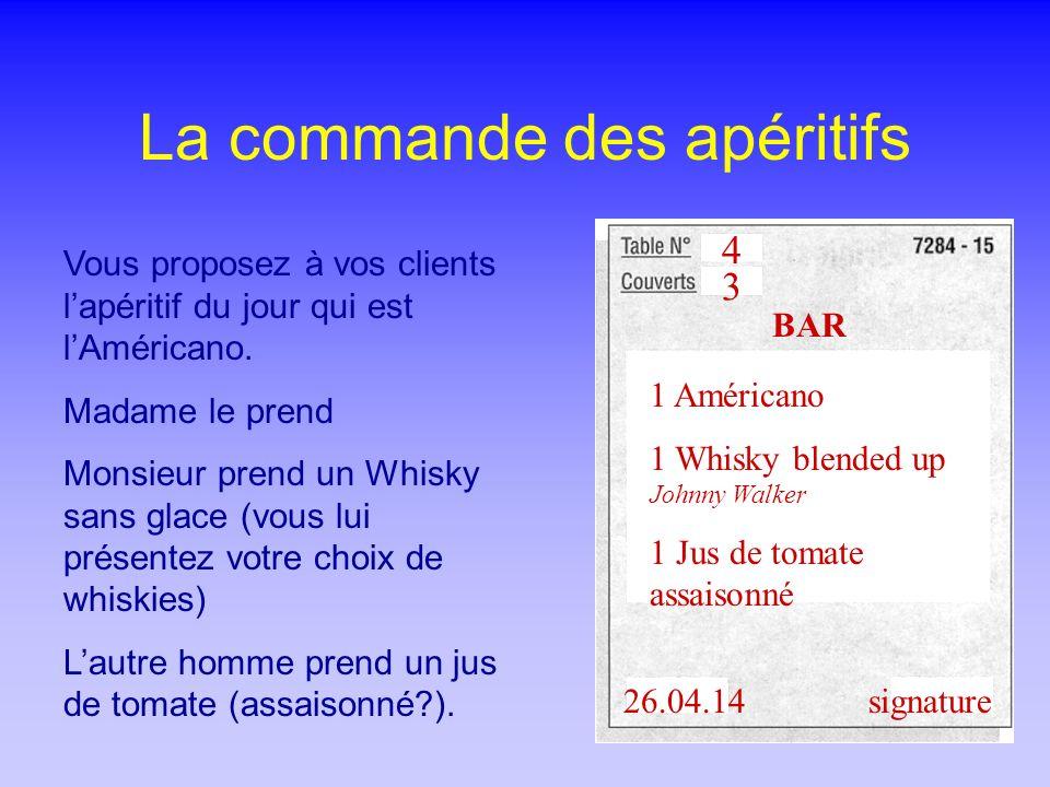 4 La commande des apéritifs 4 3 1 Américano 1 Whisky blended up Johnny Walker 1 Jus de tomate assaisonné 26.04.14signature BAR Vous proposez à vos clients lapéritif du jour qui est lAméricano.