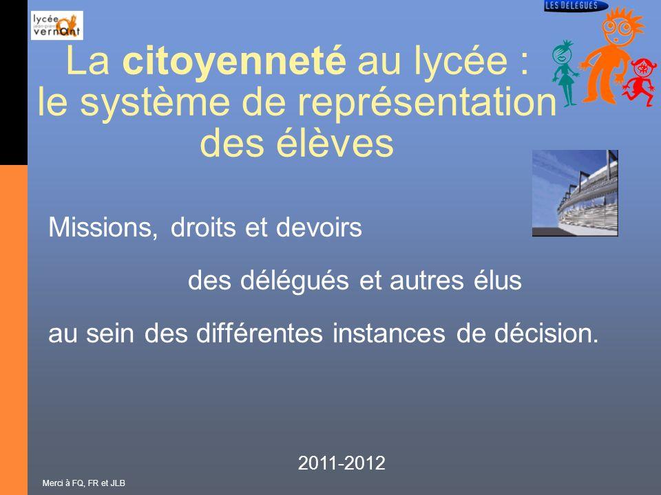 La citoyenneté au lycée : le système de représentation des élèves Missions, droits et devoirs des délégués et autres élus au sein des différentes inst