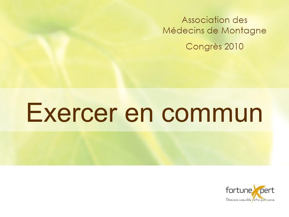 Congrés 2010 Association des Médecins de Montagne Congrès 2010 Exercer en commun