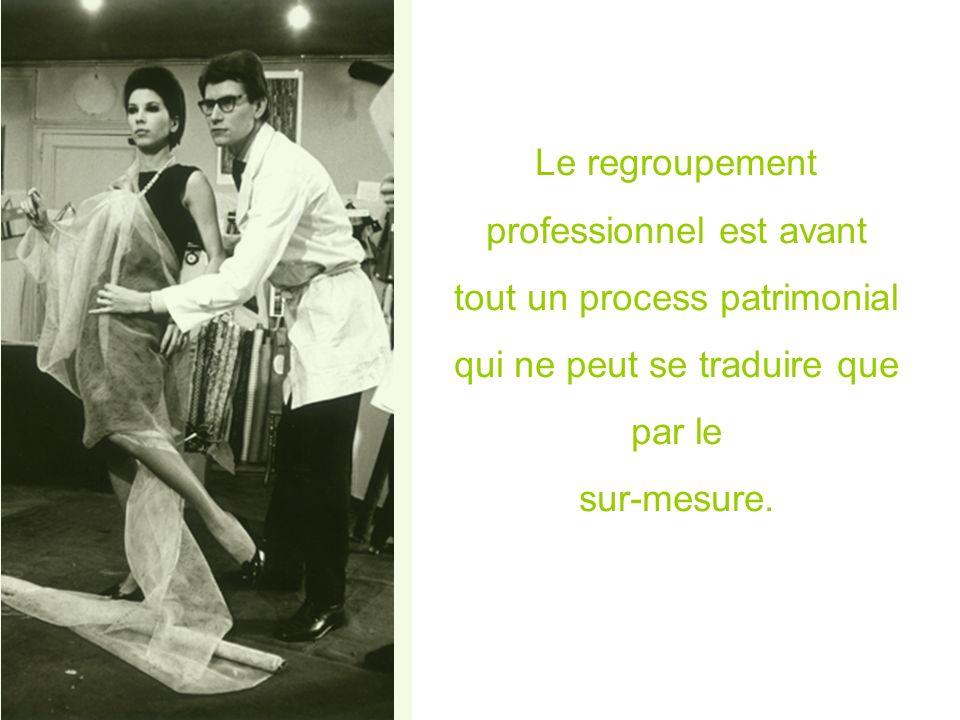 Le regroupement professionnel est avant tout un process patrimonial qui ne peut se traduire que par le sur-mesure.