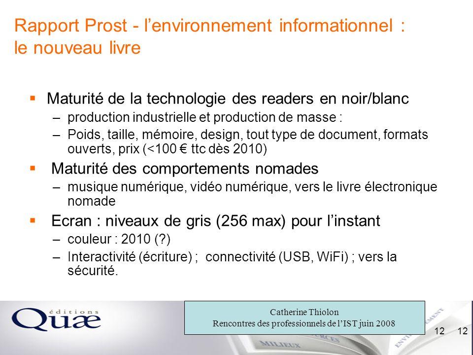 Catherine Thiolon Rencontres des professionnels de lIST juin 2008 12 Rapport Prost - lenvironnement informationnel : le nouveau livre Maturité de la t