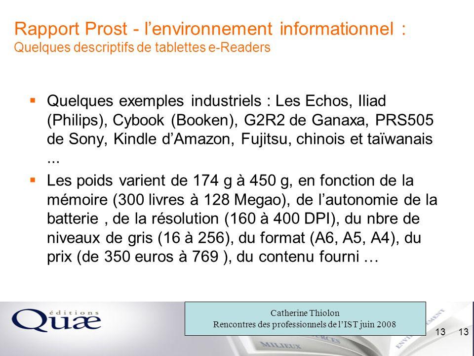 Catherine Thiolon Rencontres des professionnels de lIST juin 2008 13 Rapport Prost - lenvironnement informationnel : Quelques descriptifs de tablettes