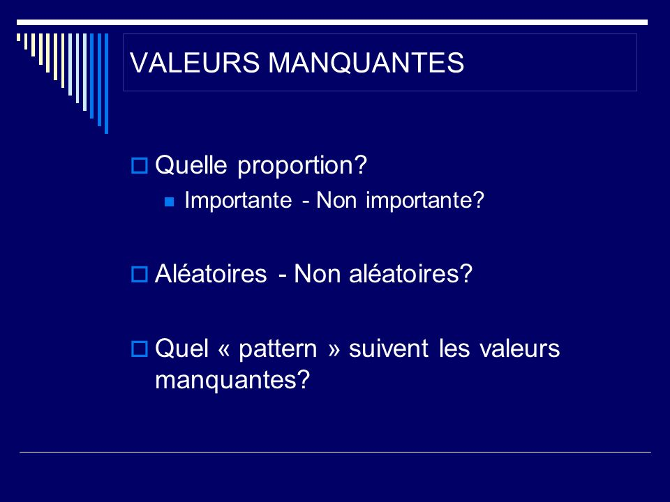 Valeurs manquantes Exemple 1 - Etape 2 à 5 - Imputation We completed 10 data sets by imputing 2,045 values in each.
