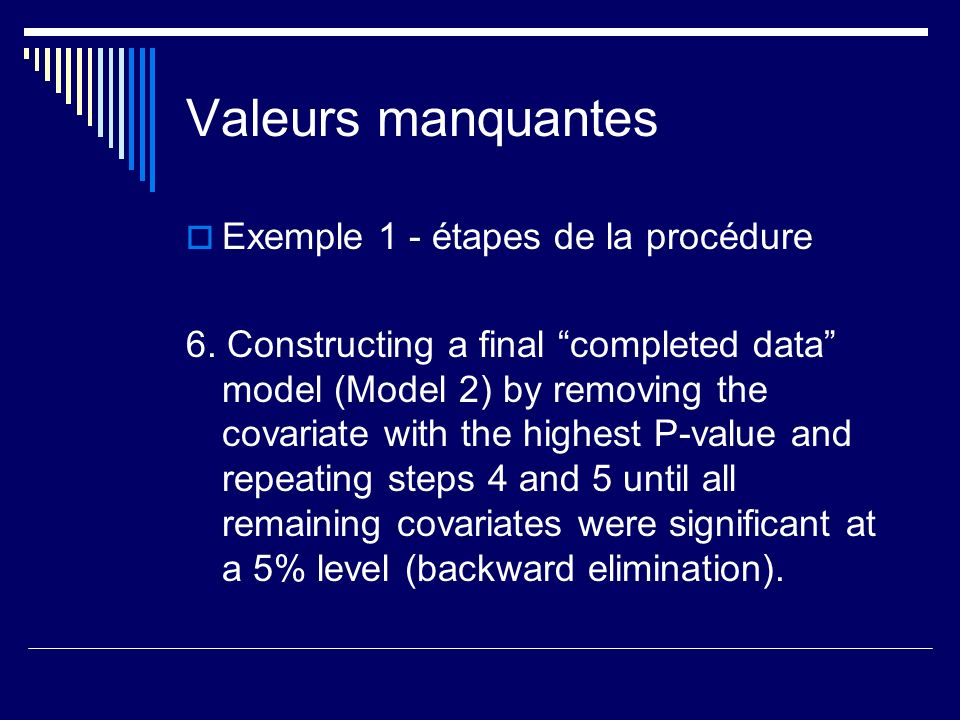 Valeurs manquantes Exemple 1 - étapes de la procédure 6. Constructing a final completed data model (Model 2) by removing the covariate with the highes