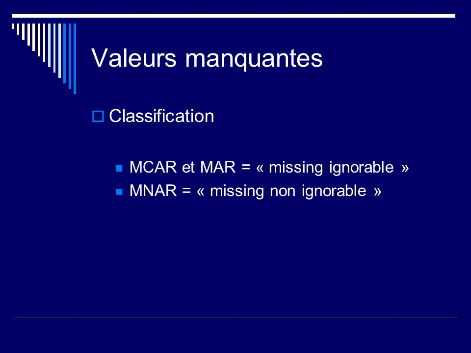 Valeurs manquantes Exemple 2 - Conclusion When GEE is used to analyze a longitudinal dataset with missing data, not imputing at all may be better than any of the imputation methods applied.