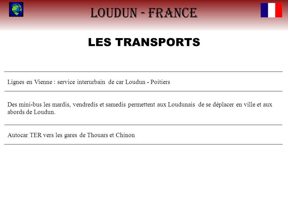 LES TRANSPORTS Lignes en Vienne : service interurbain de car Loudun - Poitiers Des mini-bus les mardis, vendredis et samedis permettent aux Loudunais