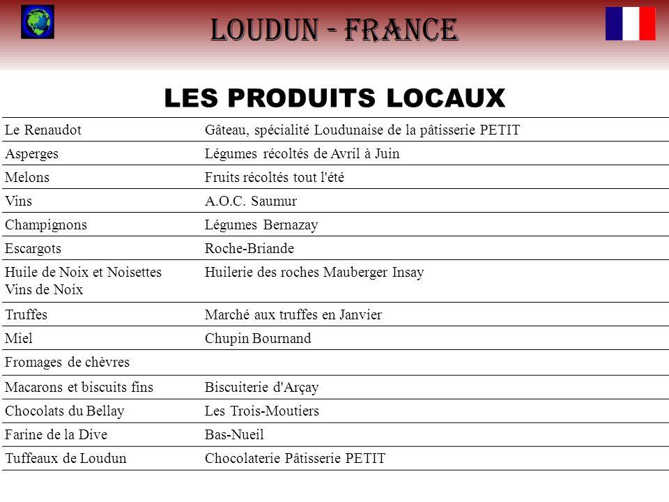 LES PRODUITS LOCAUX Le RenaudotGâteau, spécialité Loudunaise de la pâtisserie PETIT AspergesLégumes récoltés de Avril à Juin MelonsFruits récoltés tou